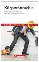 Körpersprache: Authentisch auftreten und überzeugend kommunizieren (Cornelsen Scriptor - Pocket Business)