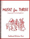 Music for Three, Traditional Christmas Favorites SET of 3 PARTS (for String Trio - Two Violins, Cello)