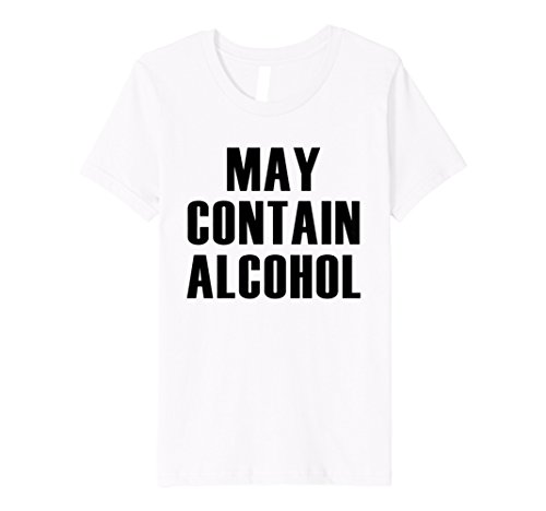 Kids May Contain Alcohol - Funny Drinking Quote T-Shirt 8 White ()