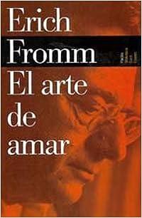 El arte de amar/ The Art of Loving (Biblioteca Erich Fromm/ Erich Fromm Library)