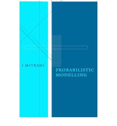 Download [(Probabilistic Modelling )] [Author: Isi Mitrani] [May-2006] ebook