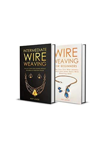 Wire Weaving: Beginner + Intermediate Guide to Wire Weaving: 2-in-1 Wire Weaving Bundle ()