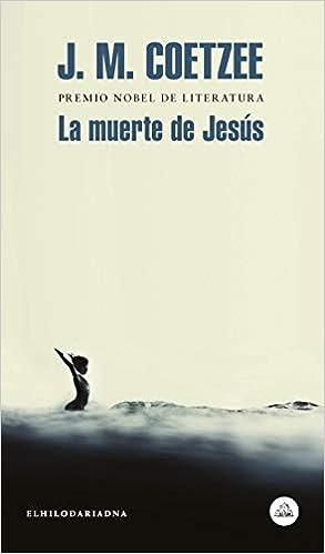 MUERTE DE JESUS, LA: J.M. Coetzee: 9786073180542 ...