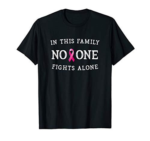 (In This Family No One Fights Alone - Breast Cancer Awareness T-Shirt )