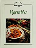 Vegetables, Bon Appétit Magazine Editors, 0895351196