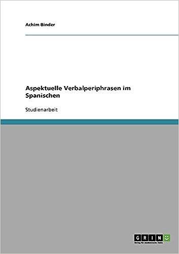 Aspektuelle Verbalperiphrasen Spanischen