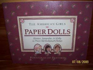 Paper Dolls: Kirsten, Samantha, and Molly in Their Old-Fashioned Clothes (American Girl Collection)