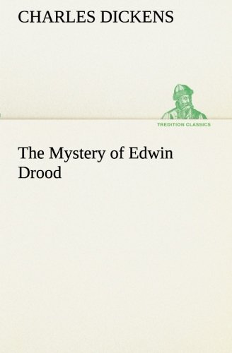Read Online The Mystery of Edwin Drood (TREDITION CLASSICS) ebook