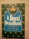 A Royal Priesthood, Nolan P. Howington, 0805416226