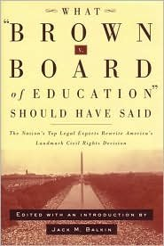 What Brown v. Board of Education Should Have Said Publisher: NYU Press