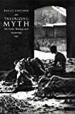 Theorizing Myth : Narrative, Ideology, and Scholarship, Lincoln, Bruce, 0226482014