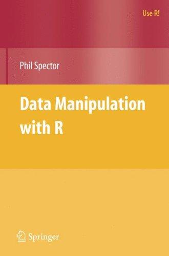 Data Manipulation with R (Anglais) Broché – 19 mars 2008 Phil Spector Springer-Verlag New York Inc. 0387747303 Science/Mathematics