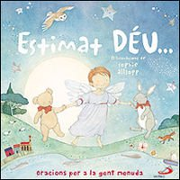 Estimat Déu: Oracions per a la gent menuda (Mis primeros libros) por Sophie Allsopp,García Terrats, Ramón