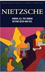 Human, All Too Human & Beyond Good and Evil (Classics of World Literature)