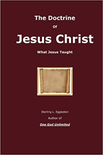 The Doctrine of Jesus Christ: What Jesus Taught by Sterling L. Eggleston (2016-01-08)