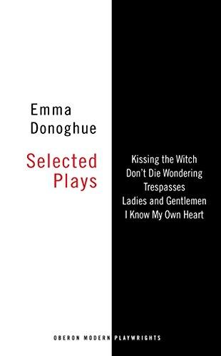 Emma Donoghue: Selected Plays (Music Emma Frog Donoghue)