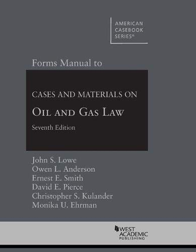 Forms Manual to Cases and Materials on Oil and Gas Law (American Casebook Series)