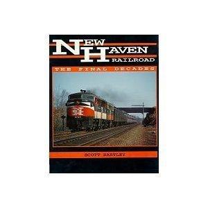 - New Haven Railroad: The Final Decades