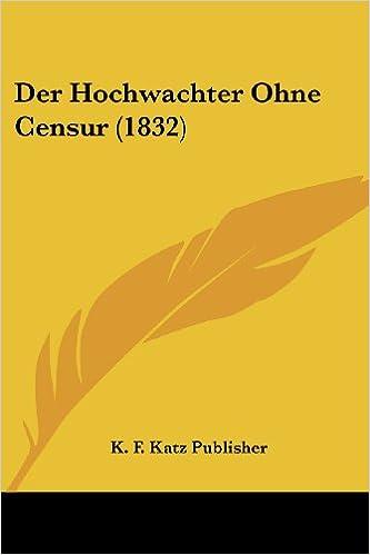 amazon der hochwachter ohne censur 1832 f katz publisher k f