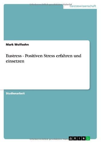 Eustress - Positiven Stress erfahren und einsetzen