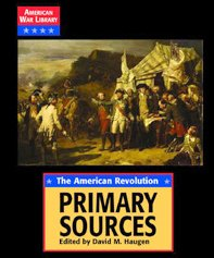The American Revolution: Primary Sources (American War Library)