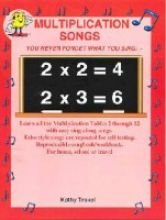 Multiplication Songs: You Never Forget What You Sing