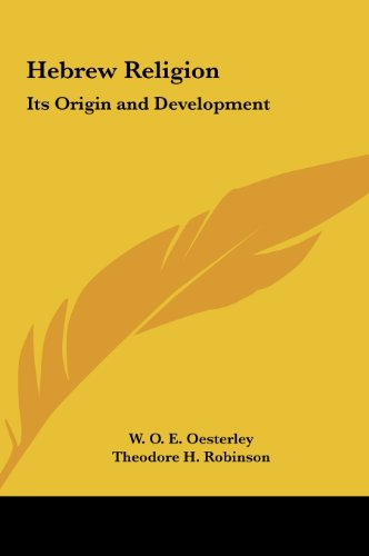 Hebrew Religion: Its Origin and Development