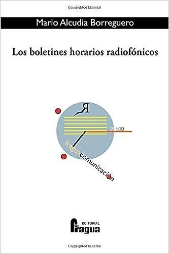 Los boletines horarios radiofonicos (Spanish Edition): Mario ...