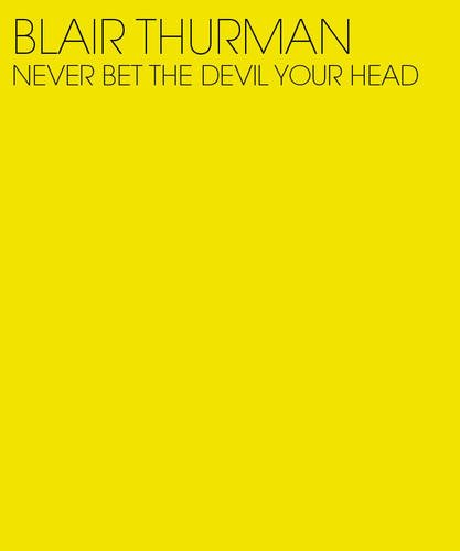 Blair Thurman: Never Bet the Devil Your Head PDF ePub book