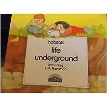 Life Underground (Habitats) by Maria Rius (1987-08-02)