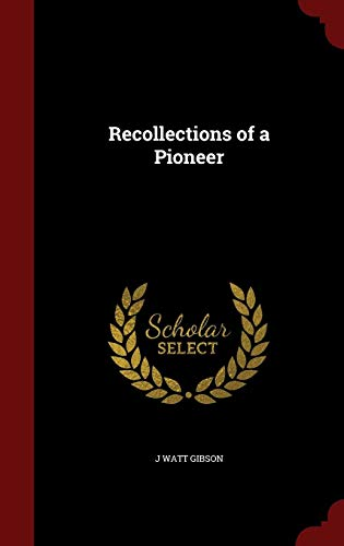 Recollections of a Pioneer ()