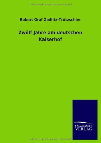 Zwölf Jahre am deutschen Kaiserhof