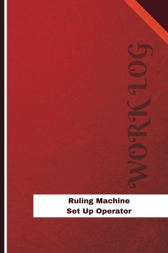 Download Ruling Machine Set Up Operator Work Log: Work Journal, Work Diary, Log - 126 pages, 6 x 9 inches (Orange Logs/Work Log) pdf epub