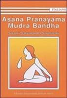 Asana Pranayama Mudra Bandha. Ediz.