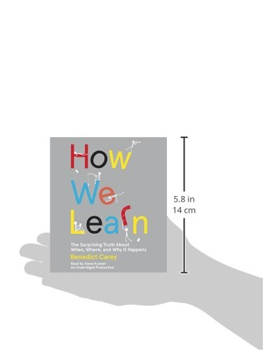 How We Learn: The Surprising Truth About When, Where, and Why It Happens by Random House Audio