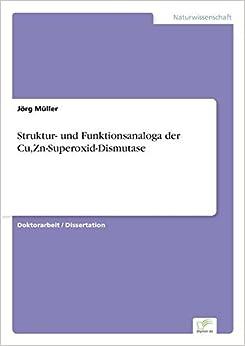 Struktur- und Funktionsanaloga der Cu,Zn-Superoxid-Dismutase by J??rg M??ller (1997-01-01)