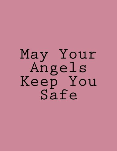 May Your Angels Keep You Safe: Notebook Large Size 8.5 x 11 Ruled 150 Pages by Wild Pages Press