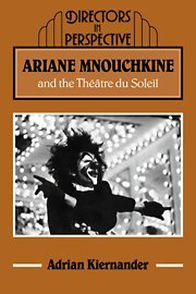 Ariane Mnouchkine and the Théâtre du Soleil (Directors in Perspective)