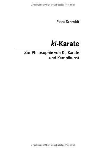 Ki - Karate: Zur Philosophie von Ki, Karate und Kampfkunst