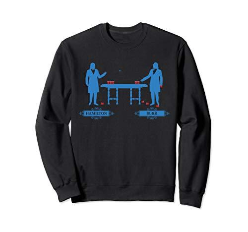 4th of July Hamilton Shirt Hamilton Burr Duel Beer Pong  Sweatshirt