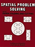 Spatial Problem Solving with Paper Folding and Cutting, Patricia S. Davidson and Robert E. Willcutt, 0914040367