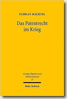 Das Patentrecht Im Krieg (Geistiges Eigentum Und Wettbewerbsrecht) (German Edition)