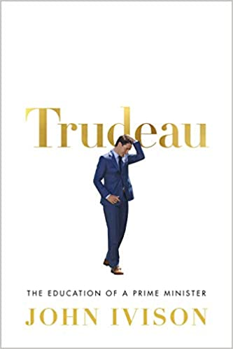 Amazon Fr Trudeau The Education Of A Prime Minister