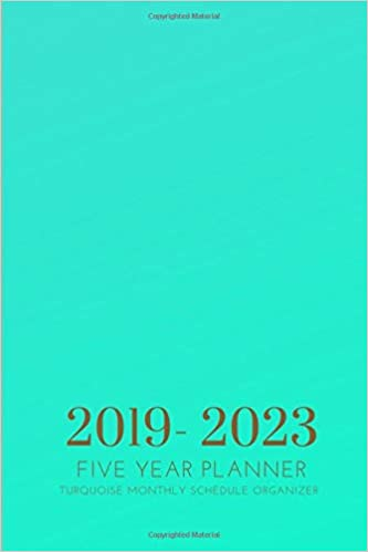 2019-2023 Five Year Planner Turquoise Monthly Schedule ...