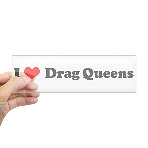 CafePress - I Love Drag Queens Bumper Sticker - 10