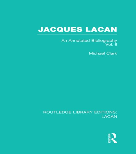 Jacques Lacan (Volume II) (RLE: Lacan): An Annotated Bibliography (Routledge Library Editions: Lacan) Pdf