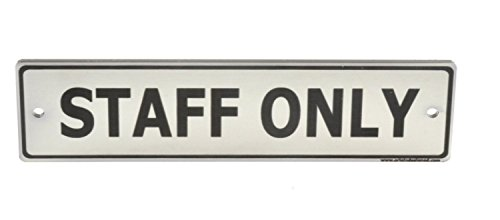 Staff Only Interior and Exterior Door Sign.Size Approx 5