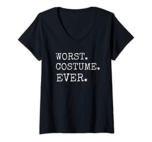 Womens Funny Worst Costume Ever Halloween Ironic Fun Quote Gift V-Neck T-Shirt]()