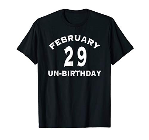 (February 29 Birthday Leap Year Un-birthday)