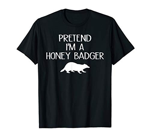 Pretend I'm A Honey badger Lazy Halloween Costume